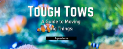 Tough Tows – Aquariums