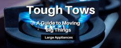 Tough Tows: Large Appliances