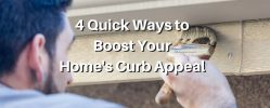 4 Quick Ways to Boost Your Home's Curb Appeal