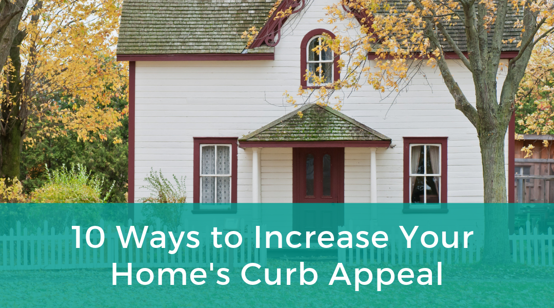 10 Ways to Increase Your Home's Curb Appeal
