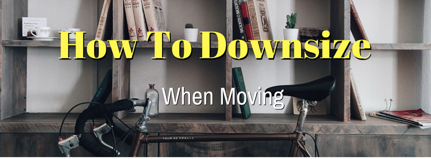 How To Downsize When Moving