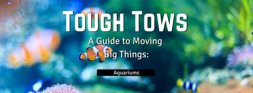 Tough Tows – Aquariums