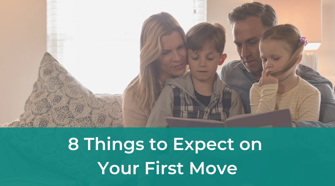 8 Things to Expect on Your First Move