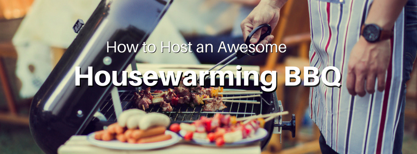 How to Host an Awesome Housewarming BBQ