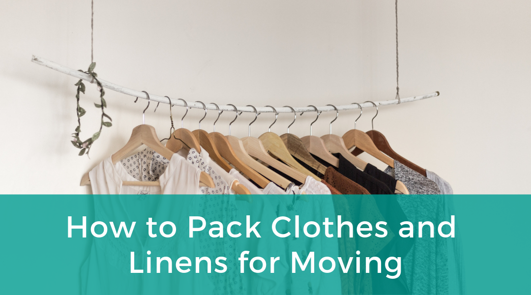 How to Pack Clothes and Linens For Moving