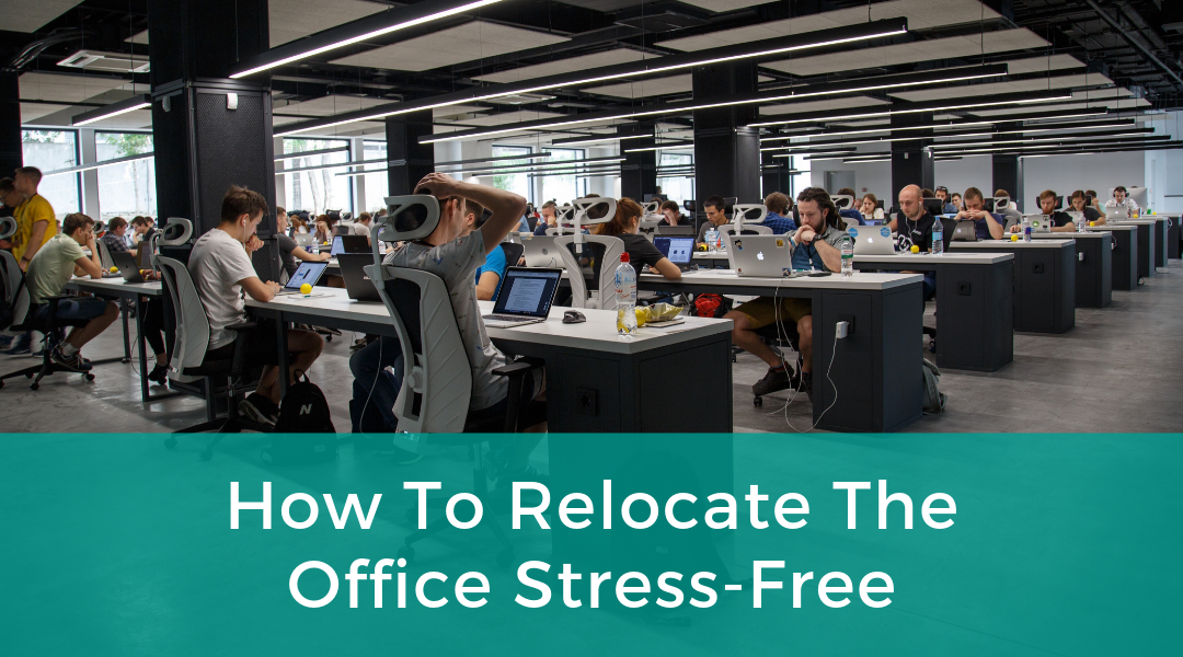 How To Relocate The Office Stress-Free