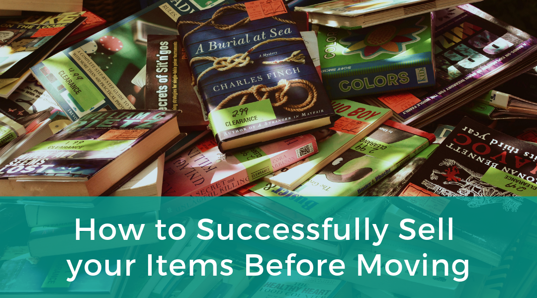 How to Successfully Sell your Items Before Moving