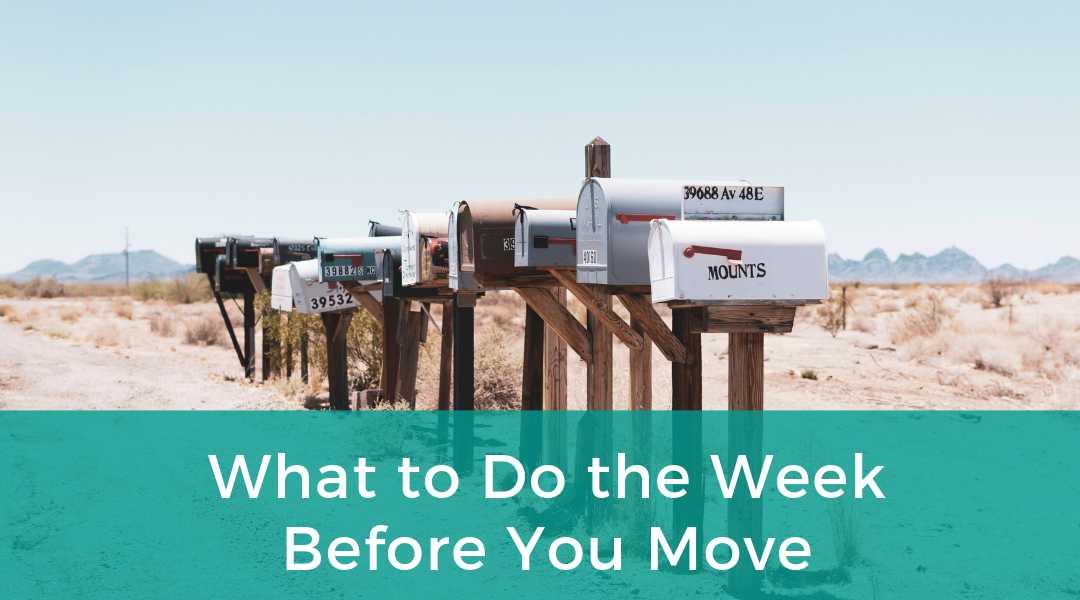 What to Do the Week Before You Move