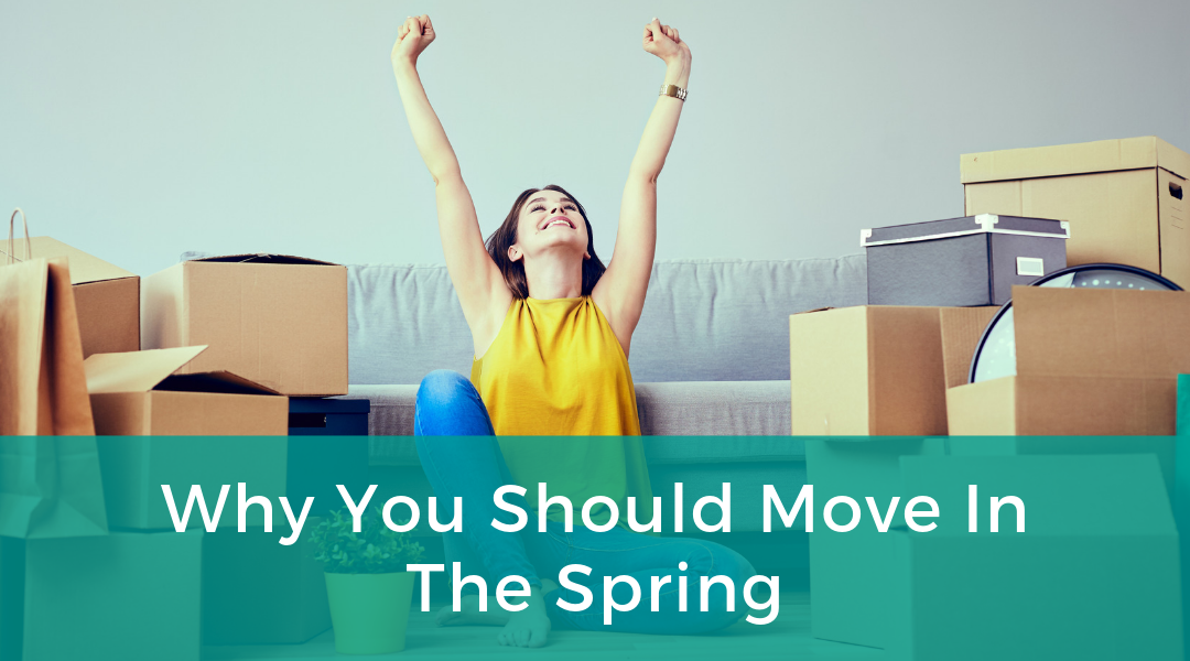 Why You Should Move In The Spring